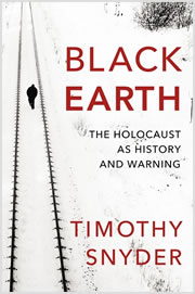 "Review of ""Back Earth: The Holocaust as History and Warning,"" by Timothy Snyder."